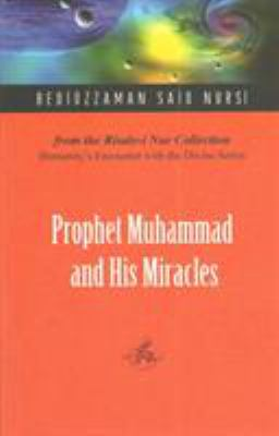 Prophet Muhammad and His Miracles 9781597840446