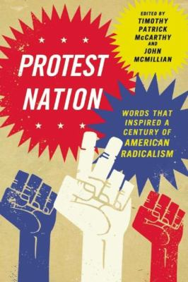 Protest Nation: Words That Inspired a Century of American Radicalism 9781595585042