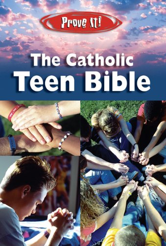 Prove It! Catholic Teen Bible-NABRE 9781592761951