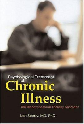 Psychological Treatment of Chronic Illness: The Biopsychosocial Therapy Approach 9781591473541