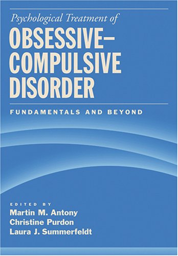 Psychological Treatment of Obsessive-Compulsive Disorder: Fundamentals and Beyond 9781591474845