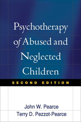 Psychotherapy of Abused and Neglected Children, Second Edition 9781593852139
