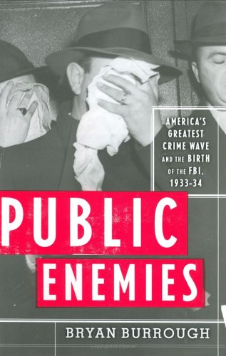 Public Enemies: America's Greatest Crime Wave and the Birth of the FBI, 1933-34 9781594200212
