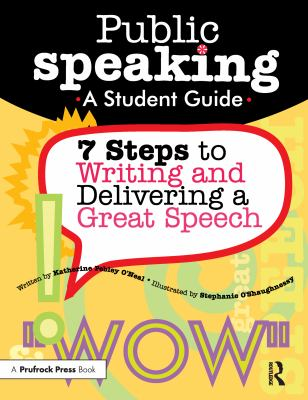 Public Speaking: A Student Guide to Writing and Delivering a Great Speech 9781593631284
