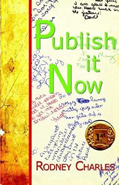 Publish It Now 9781595408457