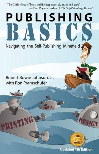Publishing Basics - Navigating the Self-Publishing Minefield 9781596640047