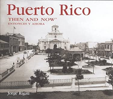 Puerto Rico Then & Now 9781592239412