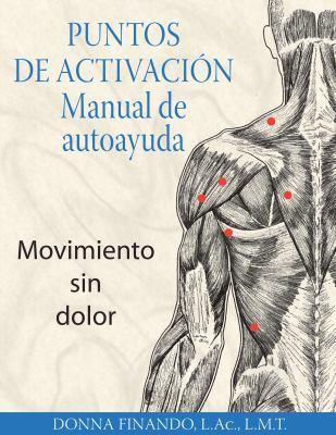 Puntos de Activacion: Manual de Autoayuda: Movimiento Sin Dolor 9781594772801