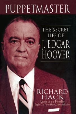 Puppetmaster: The Secret Life of J. Edgar Hoover 9781597775120