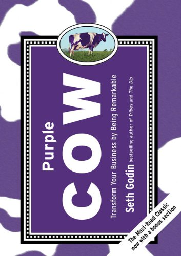 Purple Cow: Transform Your Business by Being Remarkable 9781591843177