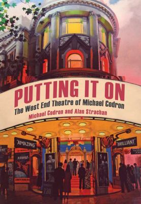 Putting It on: The West End Theatre of Michael Codron 9781590204832