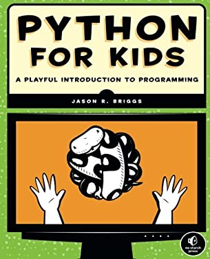 Python for Kids: A Playful Introduction to Programming 9781593274078