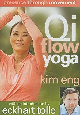 Qi Flow Yoga: Presence Through Movement; Spiritual Awakening Through the Body 9781591797036