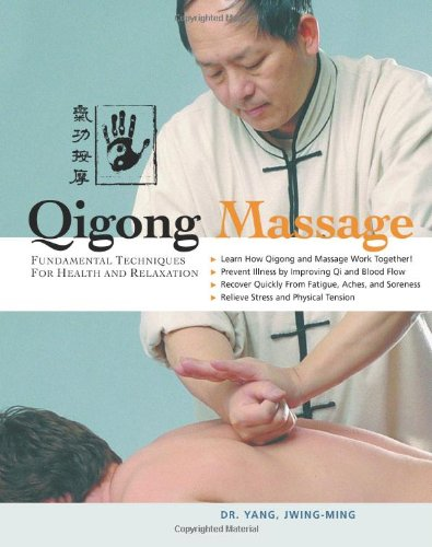 Qigong Massage: Fundamental Techniques for Health and Relaxation 9781594390487