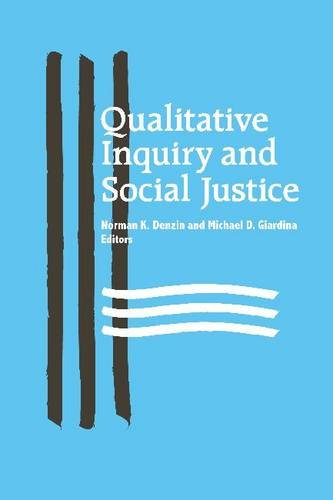 Qualitative Inquiry and Social Justice: Toward a Politics of Hope 9781598744231