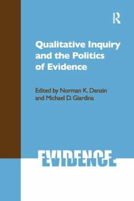 Qualitative Inquiry and the Politics of Evidence 9781598743227
