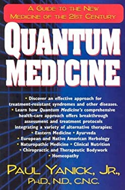 Quantum Medicine: A Guide to the New Medicine of the 21st Century 9781591200314