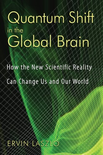 Quantum Shift in the Global Brain: How the New Scientific Reality Can Change Us and Our World 9781594772337