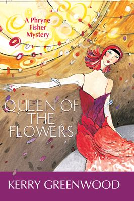 Queen of the Flowers: A Phryner Fisher Mystery 9781590586013