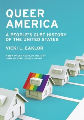 Queer America: A People's Glbt History of the United States 9781595586360