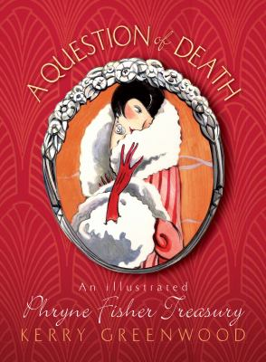 Question of Death: An Illustrated Phryne Fisher Anthology 9781590589670