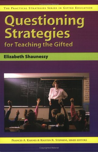 Questioning Strategies for Teaching the Gifted 9781593630195