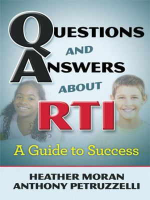 Questions and Answers about Rti: A Guide to Success 9781596671836
