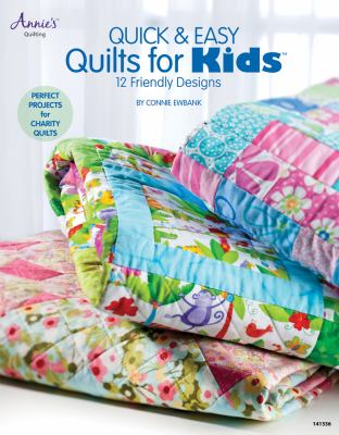 Quick & Easy Quilts for Kids: 12 Friendly Designs 9781592173754
