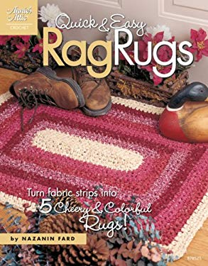 Quick & Easy Rag Rugs: Turn Fabric Strips Into 5 Cheery & Colorful Rugs! 9781596352094