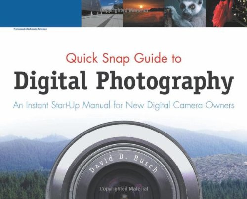 Quick Snap Guide to Digital Photography: An Instant Start-Up Manual for New Digital Camera Owners 9781598633351