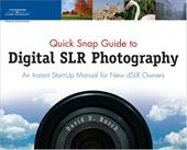 Quick Snap Guide to Digital Slr Photography: An Instant Start-Up Manual for New Dslr Owners 7345597