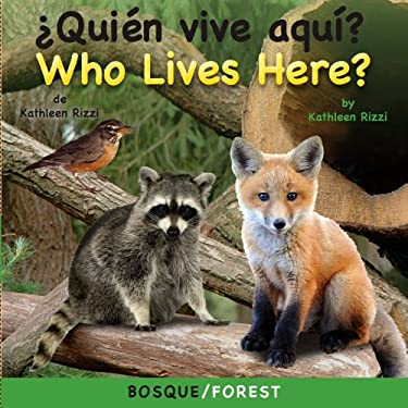 Quien Vive Aqui? Bosque/ Who Lives Here? Forest 9781595723550