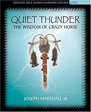 Quiet Thunder: The Wisdom of Crazy Horse 9781591792468