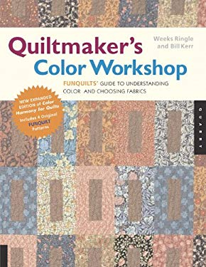 Quiltmaker's Color Workshop: Funquilts' Guide to Understanding Color and Choosing Fabrics 9781592532766
