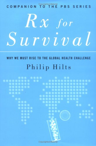 RX for Survival: Why We Must Rise to the Global Health Challenge 9781594200700