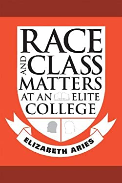Race and Class Matters at an Elite College 9781592137251