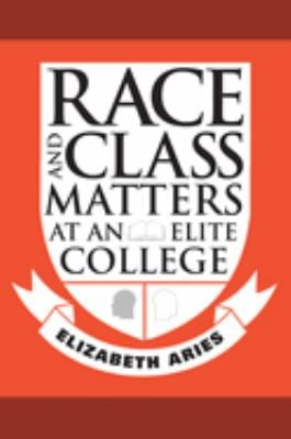 Race and Class Matters at an Elite College 9781592137268