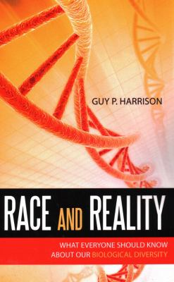 Race and Reality: What Everyone Should Know about Our Biological Diversity 9781591027676