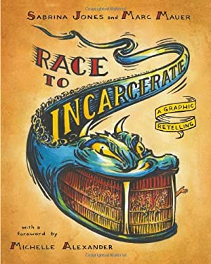 Race to Incarcerate: A Graphic Retelling 9781595585417