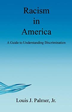 Racism in America - A Guide to Understanding Discrimination 9781598243499