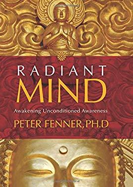 Radiant Mind: Awakening Unconditioned Awareness 9781591795773