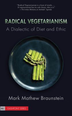 Radical Vegetarianism: A Dialectic of Diet and Ethic