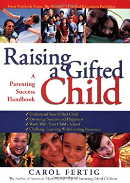 Raising a Gifted Child: A Parenting Success Handbook 9781593633448