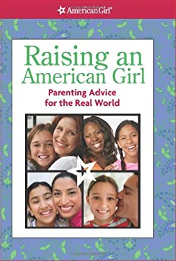 Raising an American Girl: Parenting Advice for the Real World 9781593696184