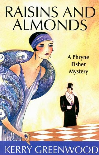 Raisins and Almonds: A Phryner Fisher Mystery 9781590585160