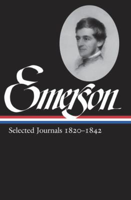 Ralph Waldo Emerson Selected Journals, 1820-1842 9781598530674