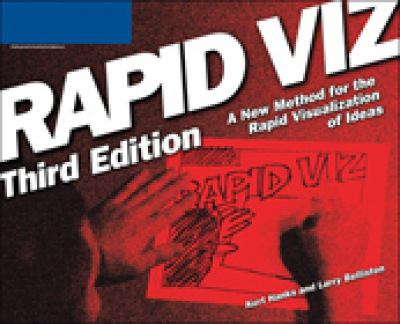 Rapid Viz: A New Method for the Rapid Visualitzation of Ideas 9781598632682