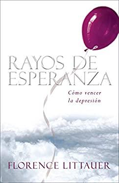 Rayos de Esperanza: Como Vencer la Depresion 9781596690219