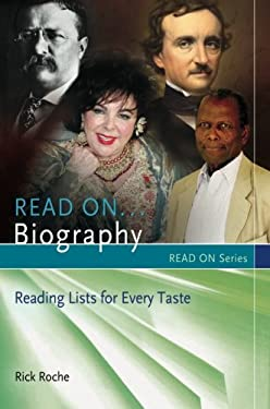 Read On...Biography: Reading Lists for Every Taste 9781598847017