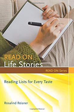 Read On... Life Stories: Reading Lists for Every Taste 9781591587668